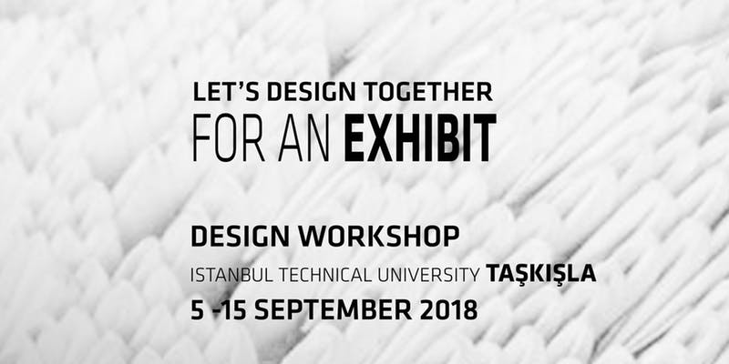 Workshop: Design Together for Contemporary Istanbul 2018