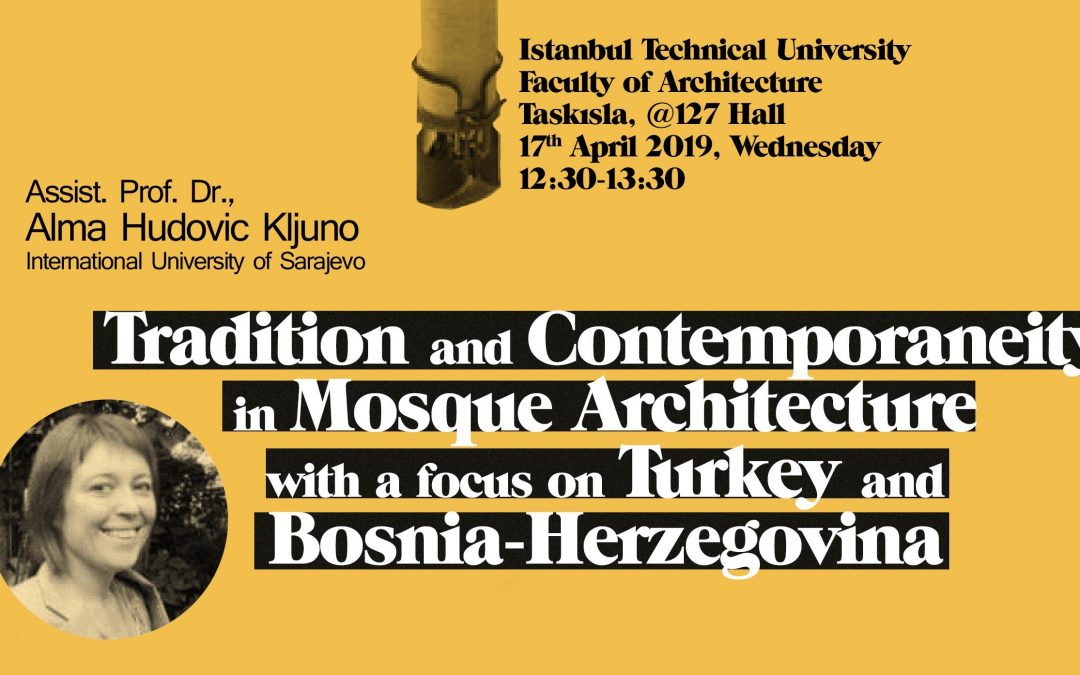 Tradition and Contemporaneity in Mosque Architecture with a focus on Turkey and Bosnia-Herzegovina