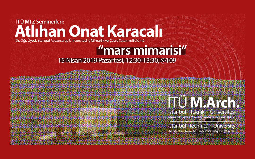 """Mimarlık Tezsiz YL Programı (MTZ) Seminerleri: Atlıhan Onat Karacalı – """"Mars Mimarisi"""""""